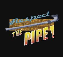 Respect the Pipe! by Krakenstein