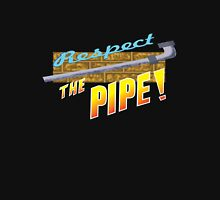 Respect the Pipe! Unisex T-Shirt