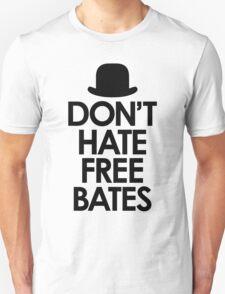 Don't Hate Free Bates T-Shirt
