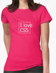 I love CSS Womens Fitted T-Shirt