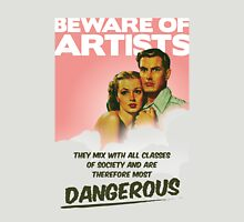 Beware of Artists Unisex T-Shirt
