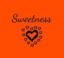 Sweetness Unisex T-Shirt