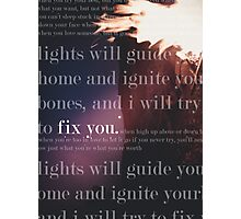 Fix You Print Photographic Print