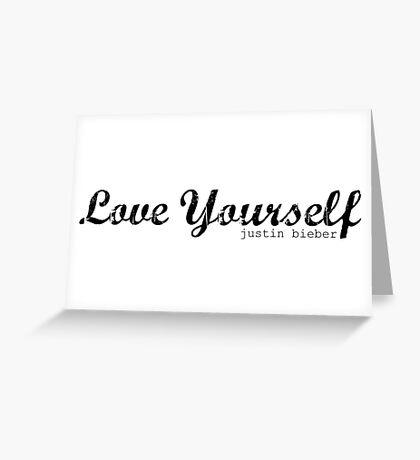 Love yourself Justin Bieber Greeting Card
