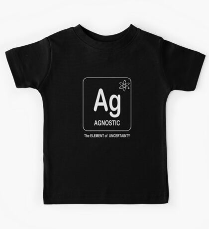 Agnostic -- The Element of Uncertainty Kids Tee