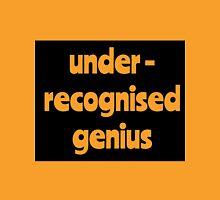 Under-recognised genius Unisex T-Shirt