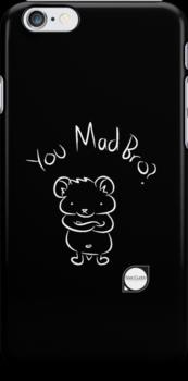 You Mad Bro (Dark Tees) by Sean Cuddy