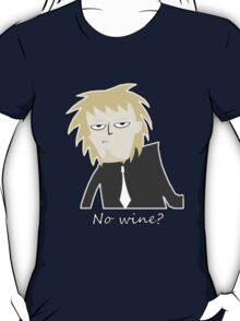 No Wine!? T-Shirt