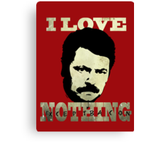 I Love Nothing Canvas Print