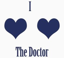 I love the doctor! by Jessica Latham