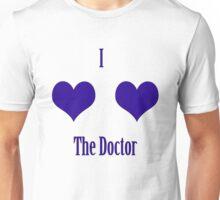 I love the doctor! Unisex T-Shirt