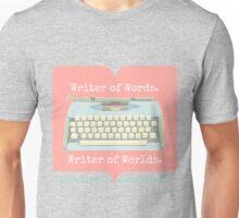 Writer of Words, Writer of Worlds. Unisex T-Shirt