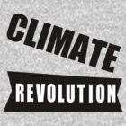 CLIMATE REVOLUTION by idkjenna