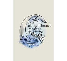 Call me Ishmael. Photographic Print