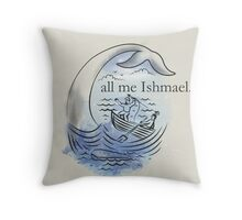 Call me Ishmael. Throw Pillow