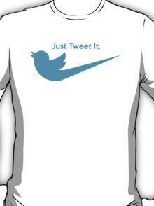 Just Tweet It T-Shirt