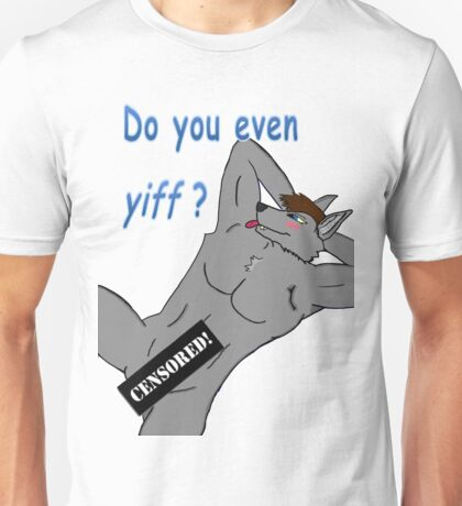 Do you even yiff? -Blush- Unisex T-Shirt