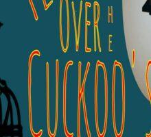 One Flew Over the Cuckoo's Nest Sticker