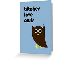 Bitches Love Owls Greeting Card