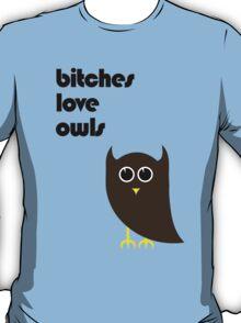 Bitches Love Owls T-Shirt