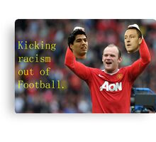 Kicking Racism Out of Football Canvas Print