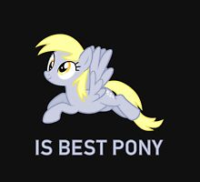 Derpy Is Best Pony - MLP FiM - Brony Unisex T-Shirt
