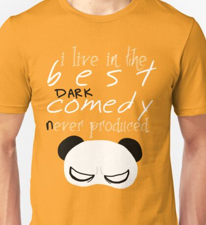 the best DARK comedy Unisex T-Shirt