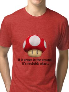 If it grows in the ground... Tri-blend T-Shirt