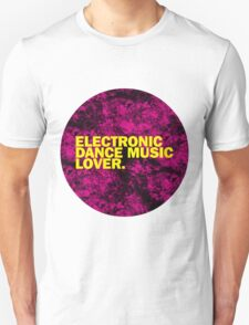 Electronic Dance Music Lover. Unisex T-Shirt