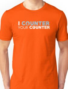I Counter Your Counter Unisex T-Shirt