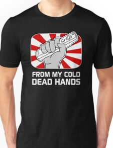 From my cold dead hands Unisex T-Shirt