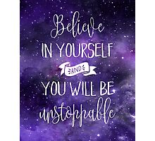 Believe In Yourself Quote Photographic Print