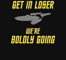 Get In Loser, We're Boldly Going! T-Shirt