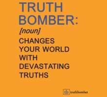 Truth Bomber - Definition (light shirt) by truthbomber