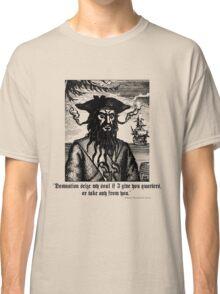 Pirate Blackbeard - Quote Classic T-Shirt