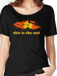 Apocalypse Now: This is the end Women's Relaxed Fit T-Shirt