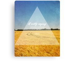 A Witty Saying Proves Nothing Canvas Print