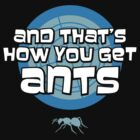And that's how you get ants (blue) by Fanboy30
