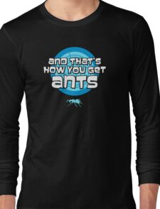 And that's how you get ants (blue) Long Sleeve T-Shirt