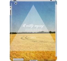 A Witty Saying Proves Nothing iPad Case/Skin