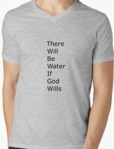 There Will Be Water If God Wills It Mens V-Neck T-Shirt