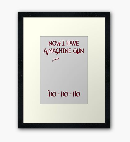 Die Hard: Now I have a machine gun Ho Ho Ho Framed Print