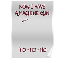 Die Hard: Now I have a machine gun Ho Ho Ho Poster