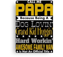 Call Me Papa Design Canvas Print