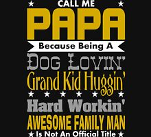 Call Me Papa Design Unisex T-Shirt