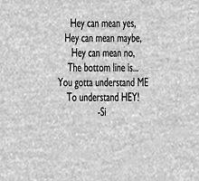 Si - Explains HEY! Unisex T-Shirt