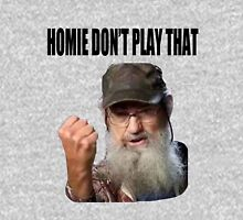 Homie Don't Play That! Unisex T-Shirt