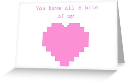 You have all 8 bits of my heart <3 by Kellyanne