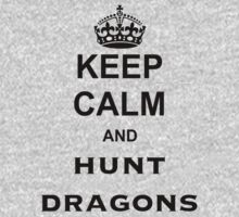 Keep Calm and Hunt Dragons by BrotherDeus