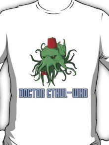 Doctor Cthul-Who 2 T-Shirt
